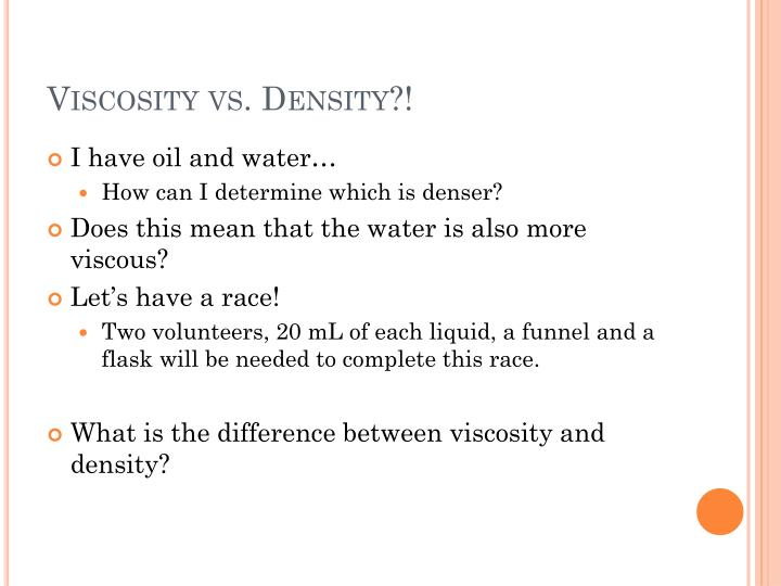 Viscosity vs. Density?!