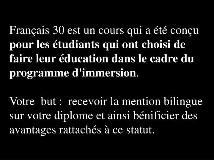Français 30 est un cours qui a été conçu