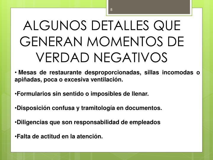 ALGUNOS DETALLES QUE GENERAN MOMENTOS DE VERDAD NEGATIVOS