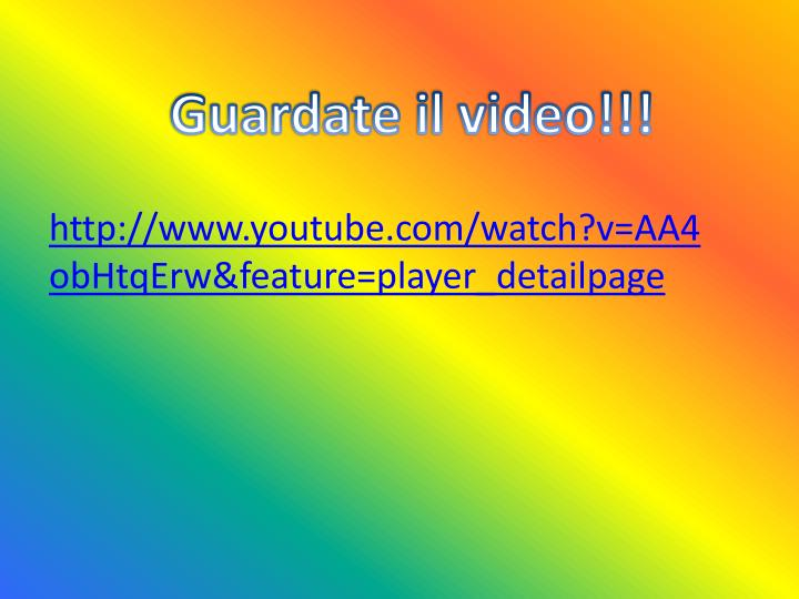 Guardate il video!!!
