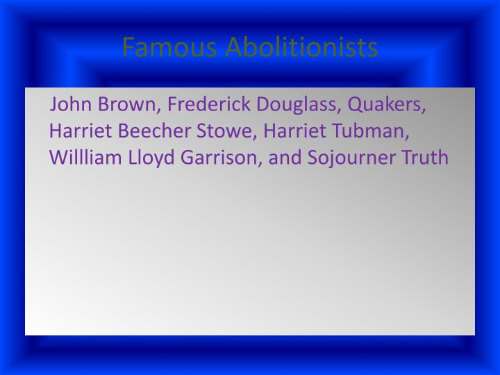 Famous abolitionists
