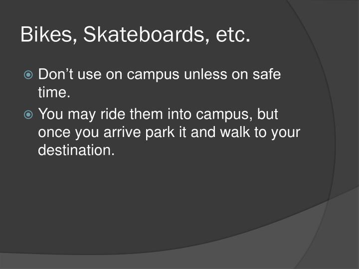 Bikes, Skateboards, etc.