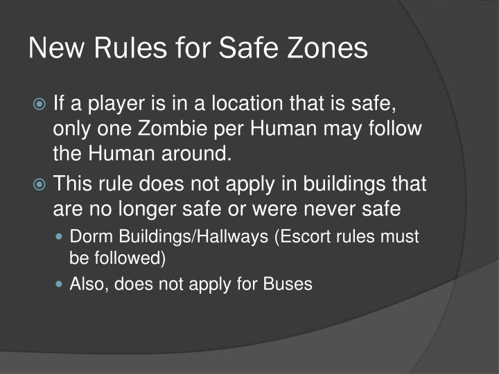 New Rules for Safe Zones