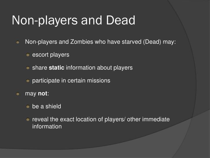 Non-players and Dead