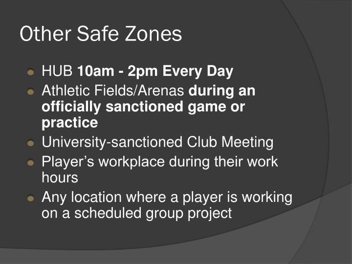 Other Safe Zones
