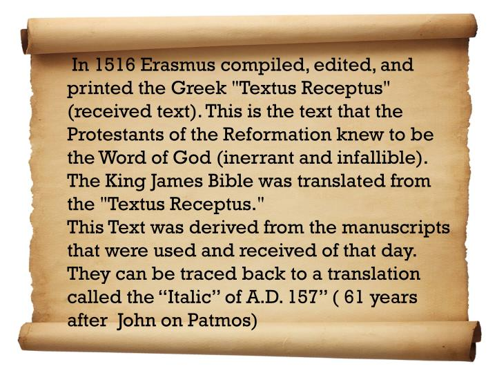 In 1516 Erasmus compiled, edited, and printed the Greek ""