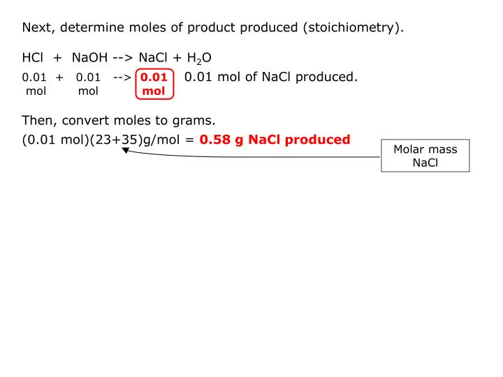 Next, determine moles of product produced (stoichiometry).