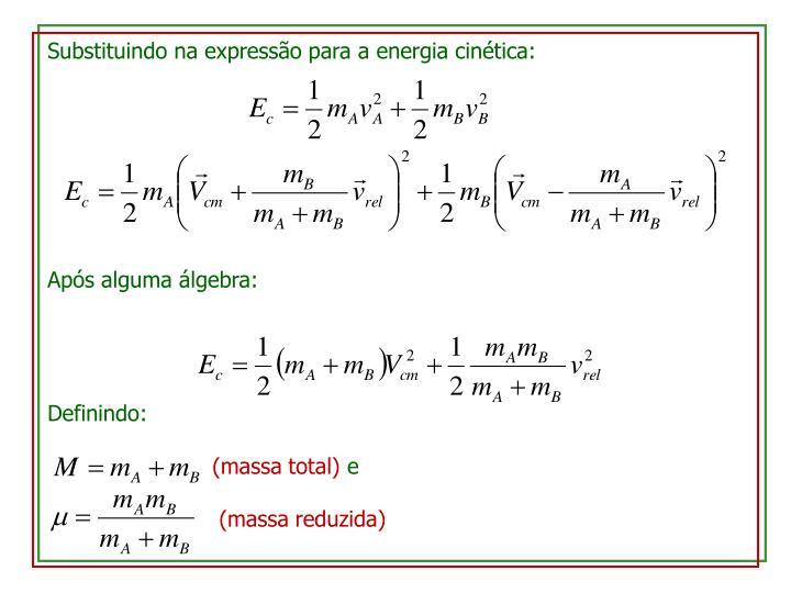 Substituindo na expressão para a energia cinética: