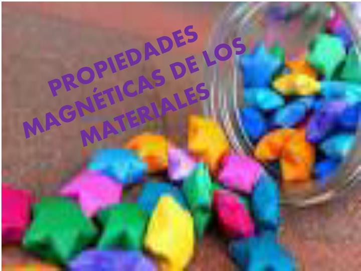PROPIEDADES MAGNÉTICAS DE LOS MATERIALES