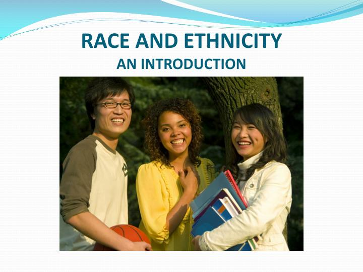 Race and ethnicity an introduction