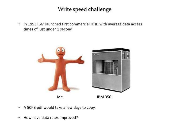 Write speed challenge