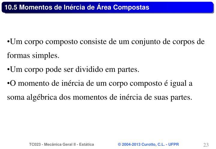 10.5 Momentos de Inércia de Área Compostas