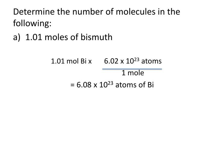 Determine the number of molecules in the following: