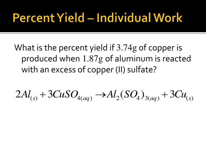 Percent Yield – Individual Work