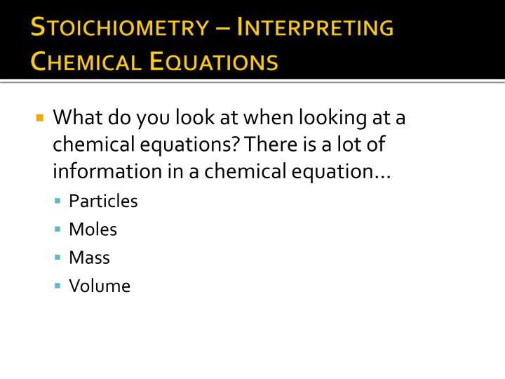 Stoichiometry – Interpreting Chemical Equations