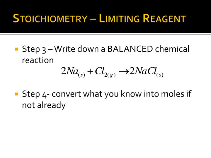 Stoichiometry – Limiting Reagent