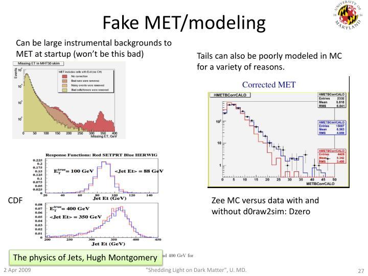 Fake MET/modeling
