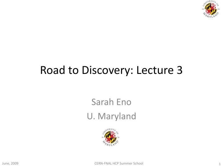 Road to discovery lecture 3