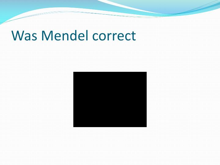 Was Mendel correct