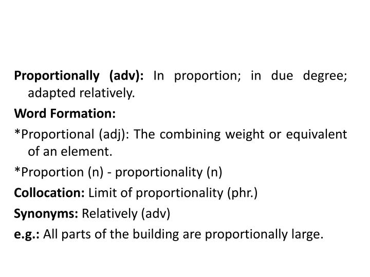 Proportionally