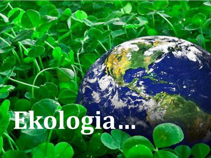 Ekologia…