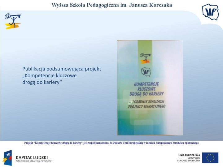 """Publikacja podsumowująca projekt """"Kompetencje kluczowe"""