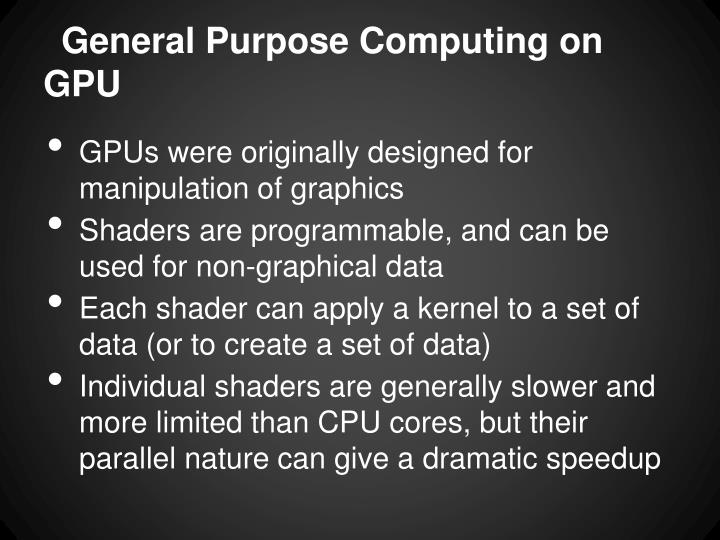 General Purpose Computing on GPU