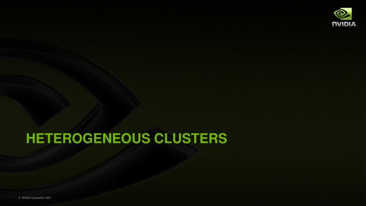 HETEROGENEOUS CLUSTERS