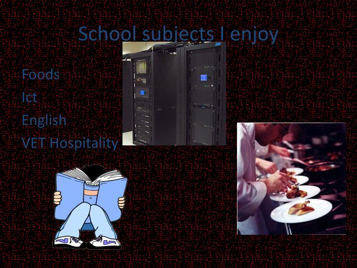 School subjects I enjoy