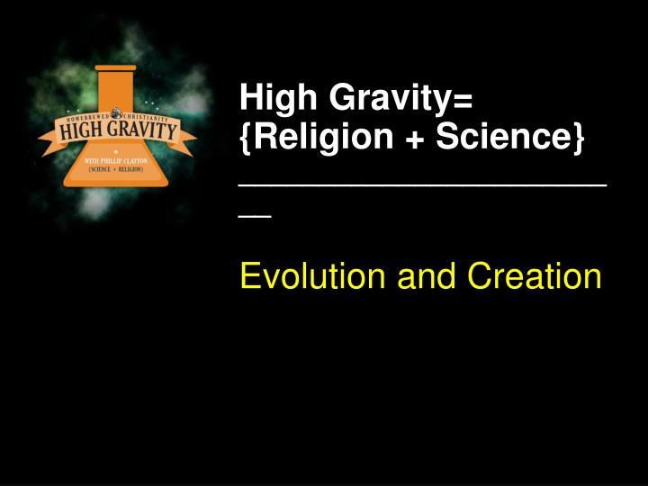 High Gravity=