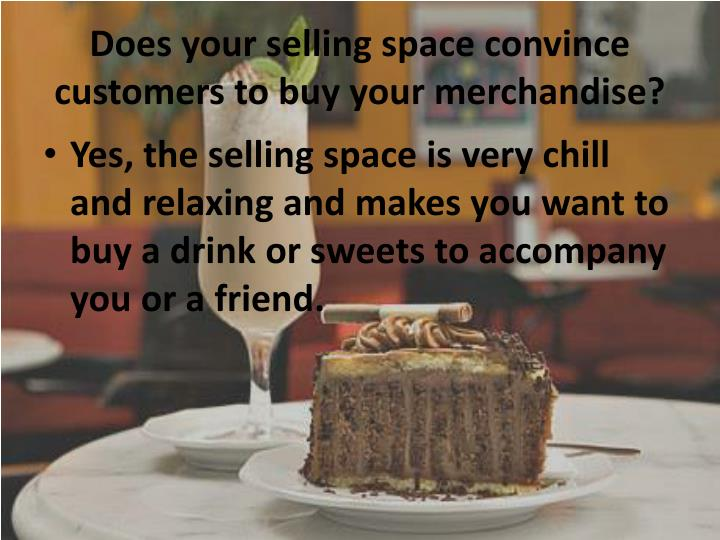 Does your selling space convince customers to buy your merchandise?