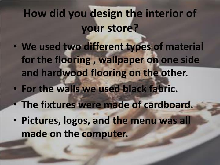 How did you design the interior of your store?