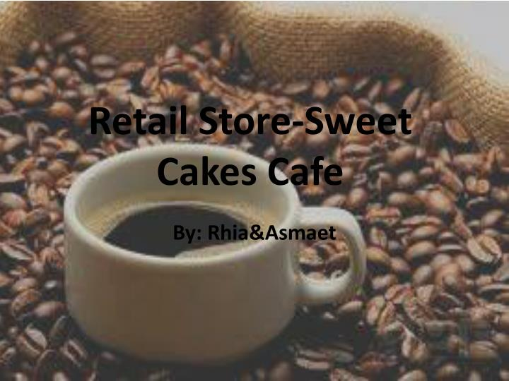 Retail store sweet cakes cafe