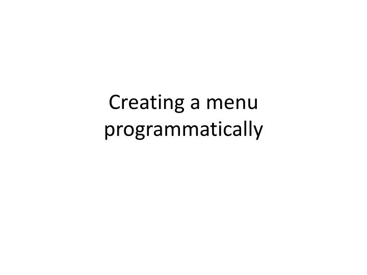 Creating a menu programmatically
