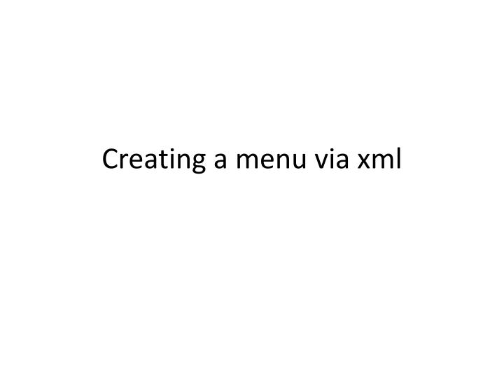 Creating a menu via xml