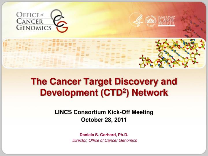 The cancer target discovery and development ctd 2 network