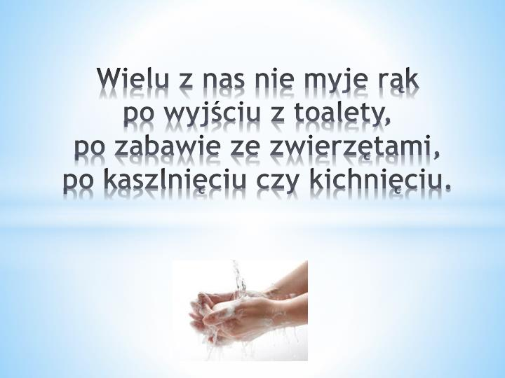 Wielu z nas nie myje rąk