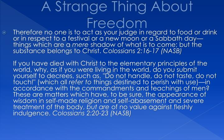 A strange thing about freedom