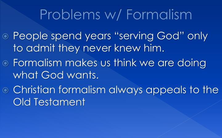 Problems w/ Formalism