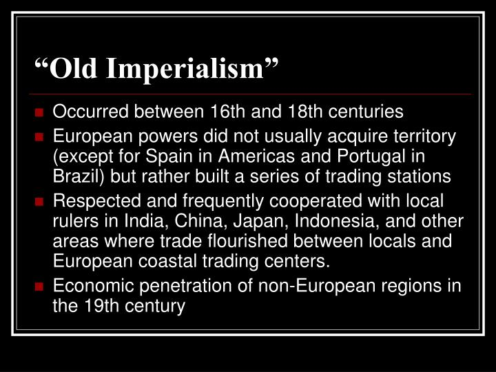 """""""Old Imperialism"""""""