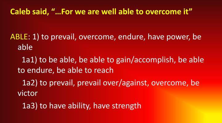 "Caleb said, ""…For we are well able to overcome it"""