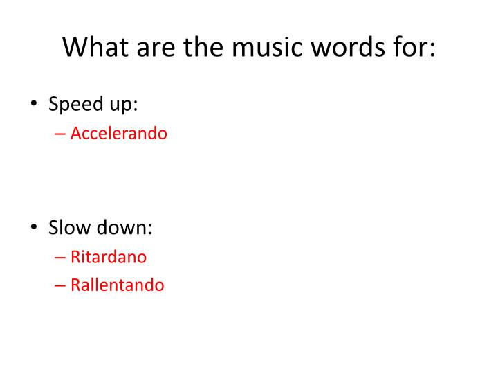 What are the music words for: