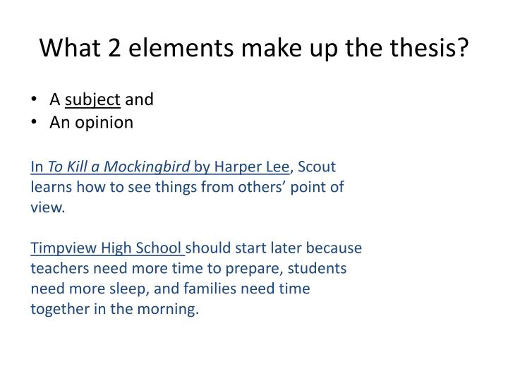 What 2 elements make up the thesis?