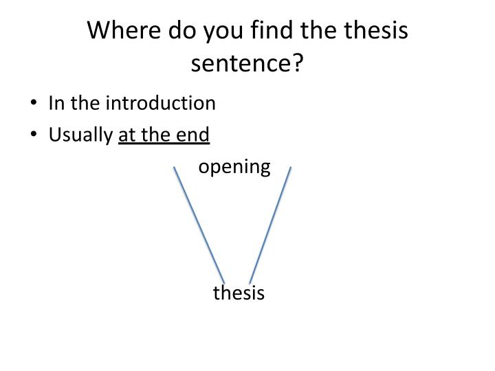 Where do you find the thesis sentence?