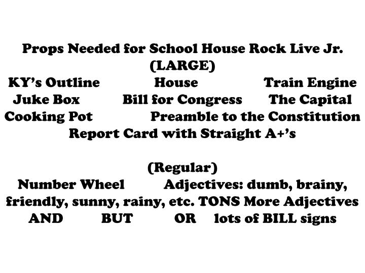 Props Needed for School House Rock Live Jr.
