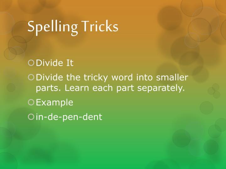 Spelling Tricks