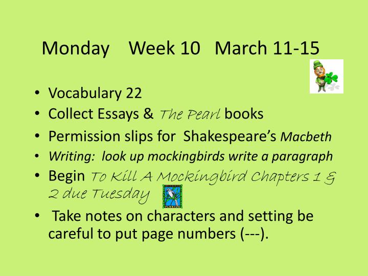 Monday    Week 10   March 11-15