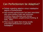 can perfectionism be adaptive
