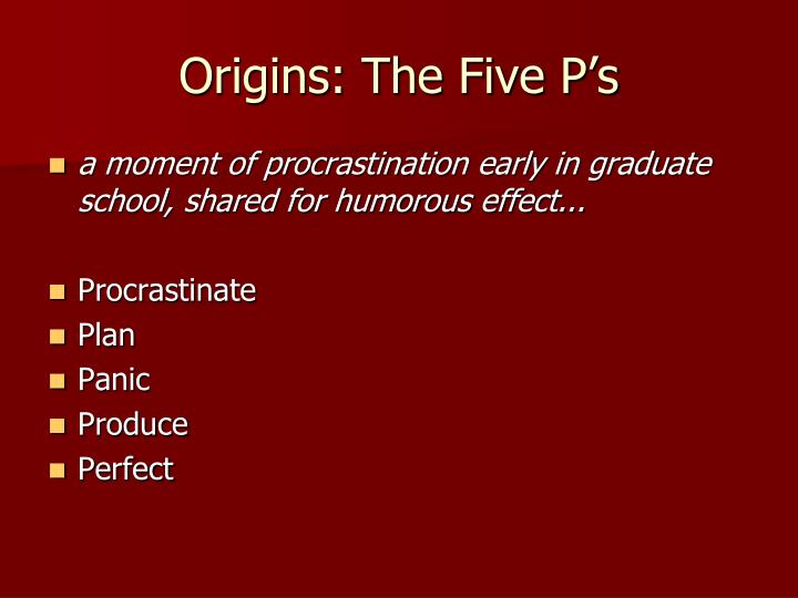 Origins: The Five P's