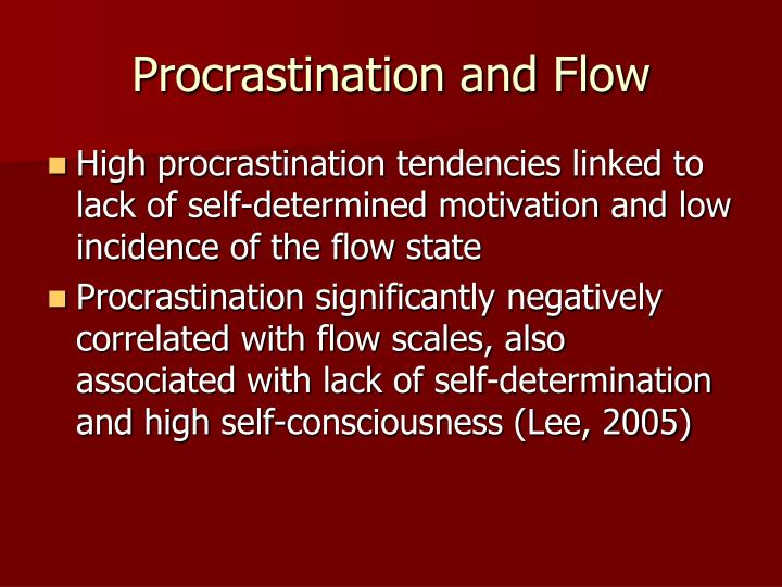 Procrastination and Flow